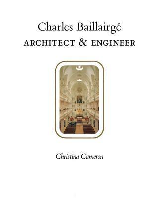 Charles Baillairg: Architect and Engineer Christina Cameron