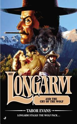 Longarm and the Cry of the Wolf (Longarm, #412)  by  Tabor Evans