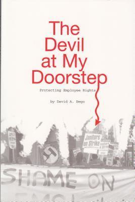 The Devil at My Doorstep: Protecting Employee Rights  by  David Bego