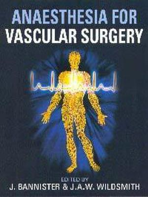 Anaesthesia for Vascular Surgery  by  Tony Wildsmith