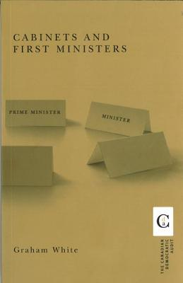 Cabinets and First Ministers  by  Graham White