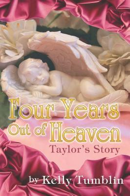 Four Years Out of Heaven Kelly Tumblin