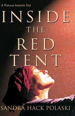 Inside the Red Tent  by  Sandra Hack Polaski