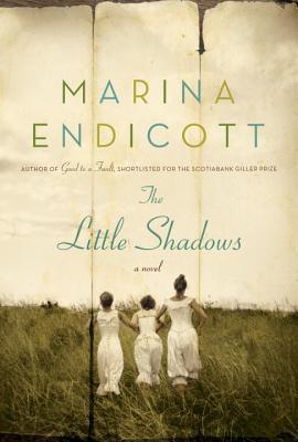 The Little Shadows Marina Endicott