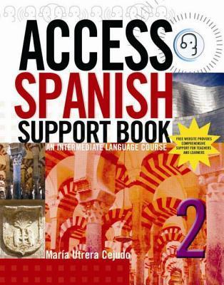 Access Spanish 2: An Intermediate Language Course  by  María Utrera Cejudo