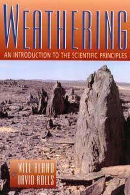Weathering: An Introduction to the Scientific Principles Will Bland