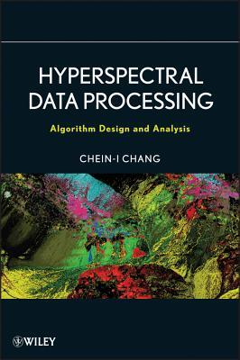 Hyperspectral Data Exploitation: Theory and Applications Chein-I Chang