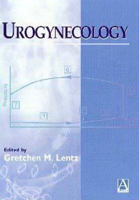 Urogynecology  by  Gretchen M. Lentz
