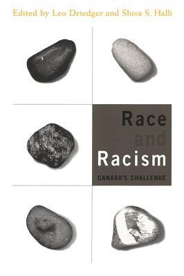 Race and Racism: Canadas Challenge Leo Driedger