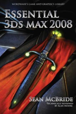 Essential 3ds Max 2008  by  Sean McBride
