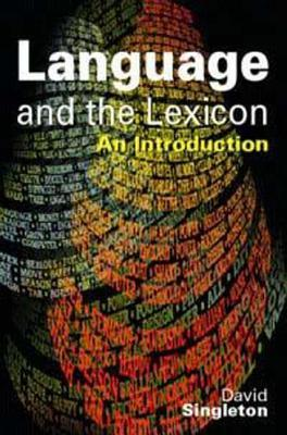 Language & the Lexicon: An Introduction  by  David Singleton