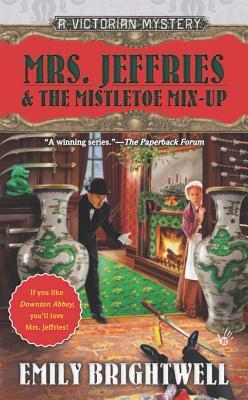 Mrs. Jeffries & the Mistletoe Mix-Up Emily Brightwell