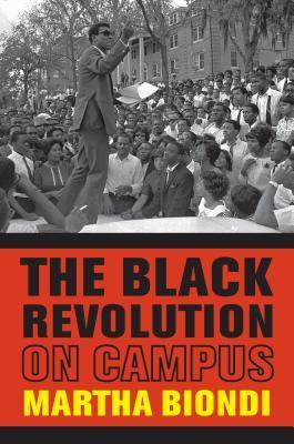The Black Revolution on Campus Martha Biondi