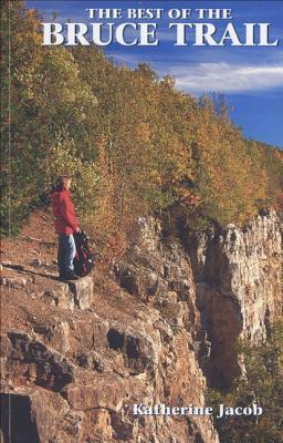 The Best of the Bruce Trail  by  Katherine Jacob
