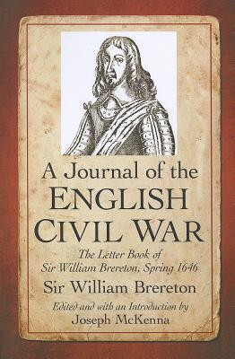 A Journal of the English Civil War: The Letter Book of Sir William Brereton, Spring 1646 William Brereton