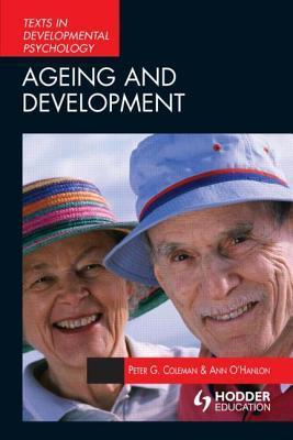Ageing and Development: Theories and Research  by  Peter G. Coleman