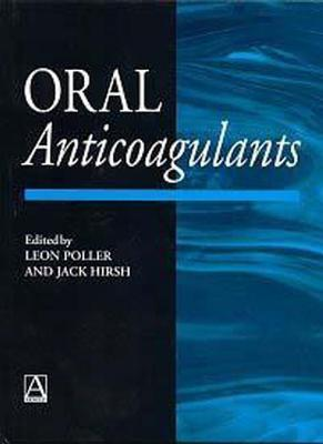 Oral Anticoagulants  by  Hirsh Poller