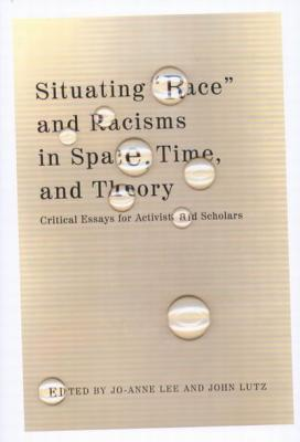 Situating: Critical Essays for Activists and Scholars  by  Jo-Anne Lee