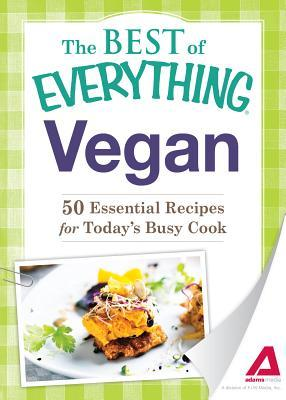 Vegan: 50 Essential Recipes for Todays Busy Cook  by  Adams Media