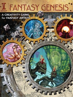 Fantasy Genesis: A Creativity Game for Fantasy Artists Chuck Lukacs