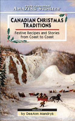 Canadian Christmas Traditions  by  Deeann Mandryk
