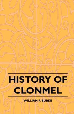History of Clonmel William P. Burke