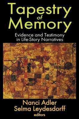 Tapestry of Memory: Evidence and Testimony in Life-Story Narratives Nanci Adler