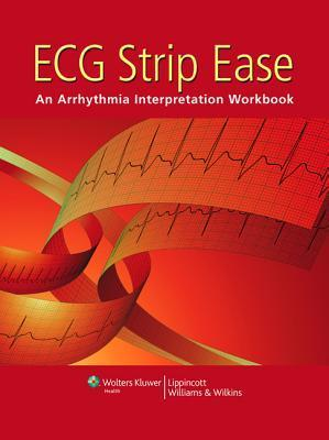 ECG Strip Ease: An Arrhythmia Interpretation Workbook  by  Springhouse