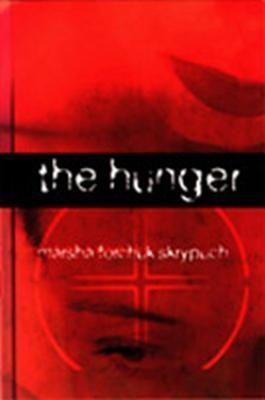The Hunger Marsha Forchuk Skrypuch