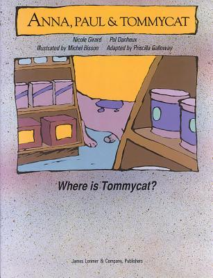 Where Is Tommycat?: Anna, Paul & Tommycat  by  Nicole Girard