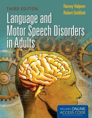 Language and Motor Speech Disorders in Adults  by  Harvey Halpern