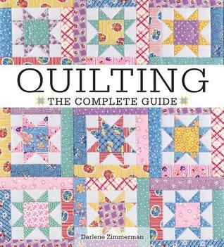 Quilting the Complete Guide Darlene Zimmerman