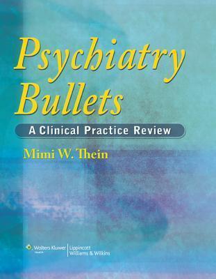 Psychiatry Bullets Mimi W. Thein