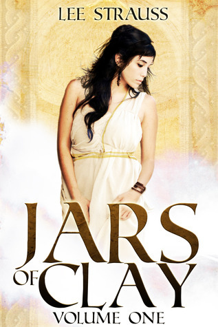 Jars of Clay (Jars of Clay #1)  by  Lee Strauss