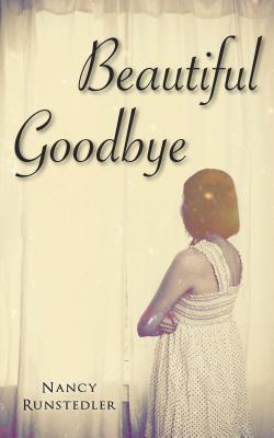 Beautiful Goodbye Nancy Runstedler