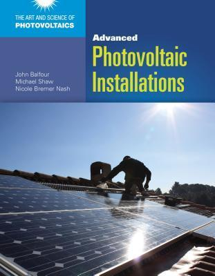 Advanced Photovoltaic Installations John R Balfour