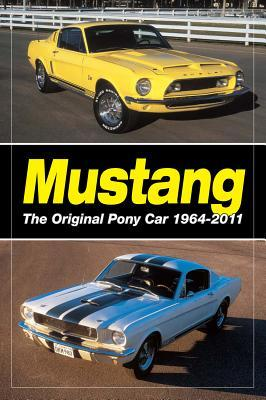 Mustang: The Original Pony Car: The Original Pony Car  by  Staff of Old Cars Weekly
