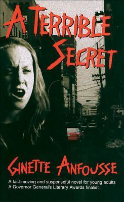 A Terrible Secret Ginette Anfousse