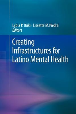 Creating Infrastructures for Latino Mental Health Lydia P Buki