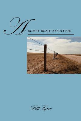 A Bumpy Road to Success  by  Bill Tyree