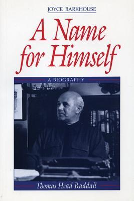 Name for Himself: A Biography of Thomas Head Raddall  by  Joyce Barkhouse