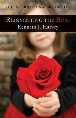 Reinventing the Rose Kenneth J. Harvey