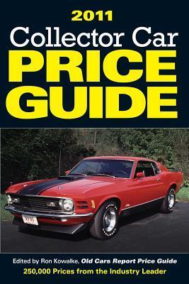 2011 Collector Car Price Guide  by  Ron Kowalke