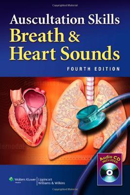Auscultation Skills: Breath and Heart Sounds  by  Lippincott  Williams