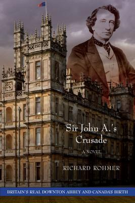 Sir John A.s Crusade and Sewards Magnificent Folly  by  Richard Rohmer
