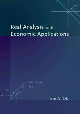 Real Analysis with Economic Applications  by  Efe A Ok