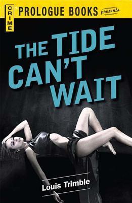 The Tide Cant Wait  by  Louis Trimble