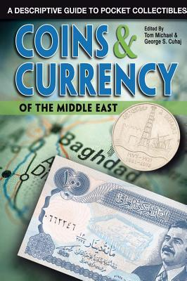Coins & Currency of the Middle East: A Descriptive Guide to Pocket Collectibles Thomas Michael