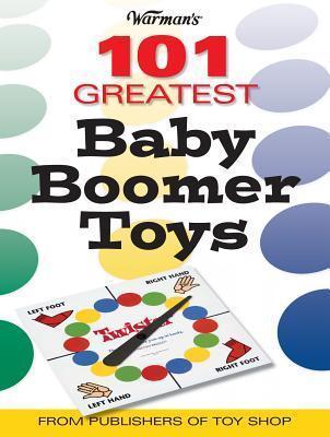 Warmans 101 Great Baby Boomer Toys Mark Rich