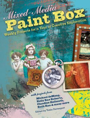 Mixed-Media Paint Box: Weekly Projects for a Year of Creative Expression  by  North Light Books